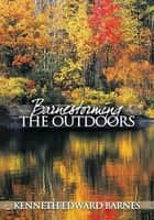 Barnestorming the Outdoors ebook by Kenneth Edward Barnes