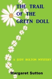 The Trail of the Green Doll ebook by Margaret Sutton