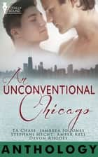 An Unconventional Chicago ebook by Amber  Kell, T.A.  Chase, Jambrea Jo Jones