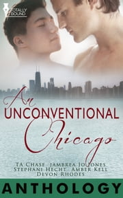 An Unconventional Chicago ebook by Amber  Kell,T.A.  Chase,Jambrea Jo Jones