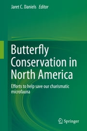 Butterfly Conservation in North America - Efforts to help save our charismatic microfauna ebook by Jaret C Daniels
