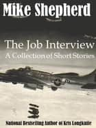 The Job Interview: A Collection of Short Stories ebook by Mike Shepherd