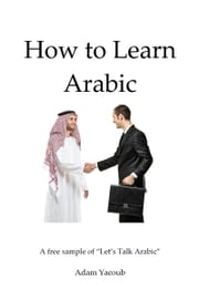 How to Learn Arabic ebook by Adam Yacoub