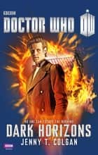 Doctor Who: Dark Horizons ebook by J.T. Colgan