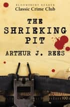 The Shrieking Pit ebook by Arthur J. Rees