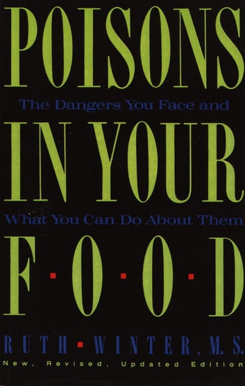 Poisons in Your Food - The Dangers You Face and What You Can Do About Them ebook by Ruth Winter