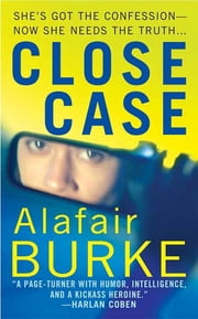 Close Case ebook by Alafair Burke