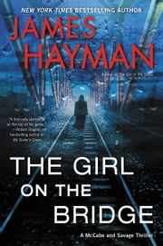The Girl on the Bridge - A McCabe and Savage Thriller ebook by James Hayman