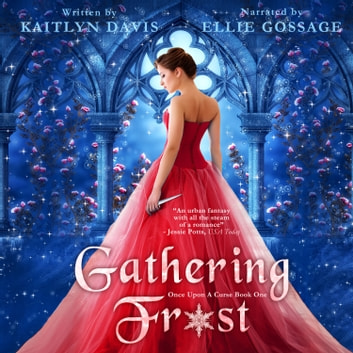 Gathering Frost (Once Upon a Curse Book 1) audiobook by Kaitlyn Davis