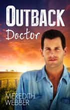 Outback Doctor ebook by Meredith Webber