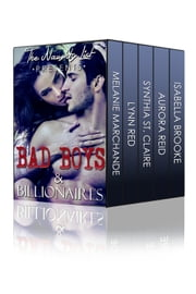 Bad Boys and Billionaires ebook by Synthia St. Claire,Lynn Red,Melanie Marchande