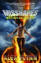 The Misshapes: Annihilation Day ebook by Alex Flynn