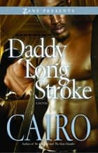 Daddy Long Stroke - A Novel ebook by Cairo