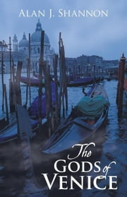 The Gods of Venice ebook by Alan J. Shannon