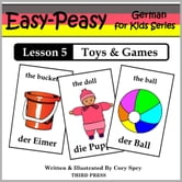 German Lesson 5: Toys & Games ebook by Cory Spry