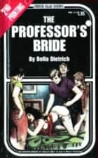 The Professor's Bride ebook by Dietrich, Bella