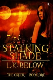 Stalking Shade ebook by L.K. Below