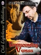 Transcending Venus ebook by STEPHEN BROWN, T.L. Davison