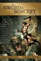 The Sword & Sorcery Anthology ebook by Robert E Howard, C L Moore, Fritz Leiber,...