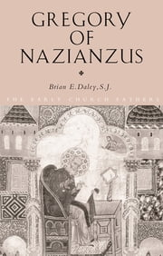 Gregory of Nazianzus ebook by Brian Daley