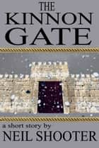 The Kinnon Gate (A Short Story) ebook by