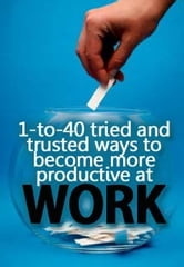 1-to-40 tried and trusted ways to become more productive at work ebook by Rough Guider