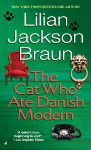 The Cat Who Ate Danish Modern ebook by Lilian Jackson Braun