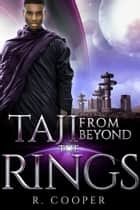Taji From Beyond the Rings ebook by R. Cooper
