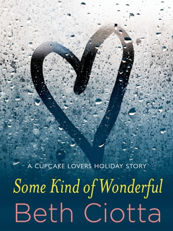 Some Kind of Wonderful - A Holiday Novella ebook by Beth Ciotta