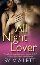 All Night Lover ebook by Sylvia Lett