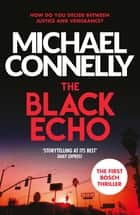 The Black Echo ebook by Michael Connelly