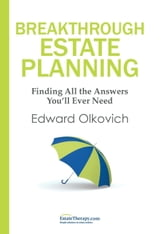 Breakthrough Estate Planning ebook by Edward Olkovich