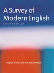 A Survey of Modern English ebook by Stephan Gramley,Michael Pátzold