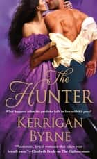The Hunter eBook by Kerrigan Byrne