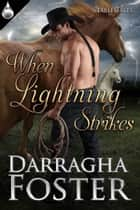 When Lightning Strikes ebook by Darragha Foster