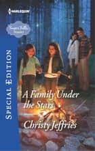 A Family Under the Stars ebook by Christy Jeffries