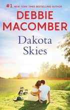 Dakota Skies - A Bestselling Romance ebook by Debbie Macomber