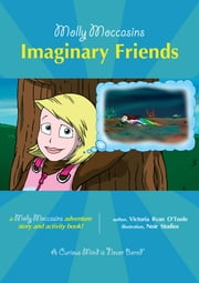 Imaginary Friends - Molly Moccasins ebook by Victoria Ryan O'Toole,Urban Fox Studios
