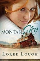 Montana Sky ebook by Loree Lough