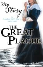 My Story: The Great Plague ebook by Pamela Oldfield