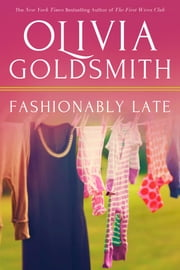 Fashionably Late ebook by Olivia Goldsmith
