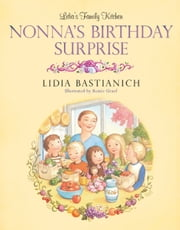 Lidia's Family Kitchen: Nonnas Birthday Surprise ebook by Lidia Bastianich,Renee Graef