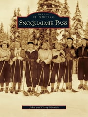 Snoqualmie Pass ebook by John Kinnick,Chery Kinnick