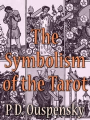 The Symbolism Of The Tarot ebook by P. D. Ouspensky