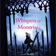 Whispers at Moonrise luisterboek by C. C. Hunter