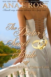The Doctor's Secret Bride - Book One ebook by Ana E Ross