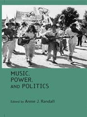 Music, Power, and Politics ebook by Annie J. Randall