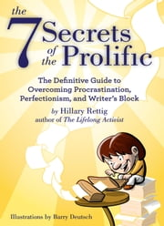 The 7 Secrets of the Prolific ebook by Hillary Rettig