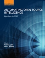 Automating Open Source Intelligence - Algorithms for OSINT ebook by Robert Layton,Paul A Watters