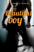 Beautiful boy ebook by Grace R. Duncan